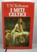 I Miti Celtici - T.W. Rolleston - Euroclub 1996 - RILEGATO