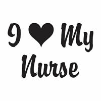 I Love My Nurse - Vinyl Decal Sticker - Multiple Color & Sizes - ebn1194