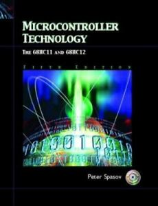 Microcontroller Technology: The 68HC11 and 68HC12 (5th Edition) by Spasov, Peter