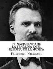 El Nacimiento de la Tragedia en el Espiritu de la Musica by Friedrich...