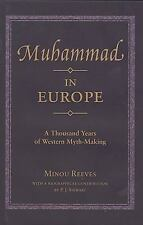 Muhammad in Europe: A Thousand Years of Western Myth-Making, Europe, World, Isla