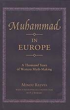 Muhammad in Europe: A Thousand Years of Western Myth-Making, Europe, World, Isla