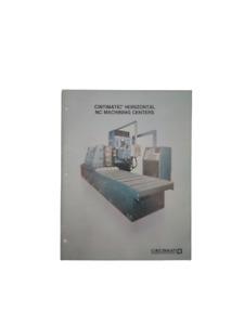 Cincinnati Lathe and Tool Co. - Horizontal NC Machining Centers Catalog.