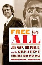Free for All: Joe Papp, The Public, and the Greatest Theater Story Ever Told, Ke
