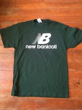 New Bankroll New Balance Slogan mock GREEN shirt mens size L, XL, 3XL