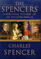 The Spencers: A Personal History of an English Family by Charles Spencer Spencer