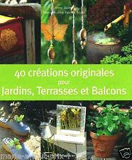 Livre CREATIONS aménagements des JARDINS TERRASSES et BALCONS décoration NEUF