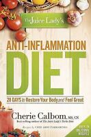 The Juice Lady's Anti-Inflammation Diet: 28 Days to Restore Your Body and Feel G