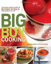 B005DIAKPO Big Buy Cooking: The Food Lovers Guide to Buying in Bulk and Using