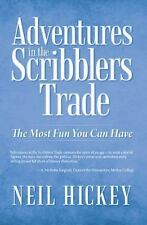Adventures in the Scribblers Trade: The Most Fun You Can Have