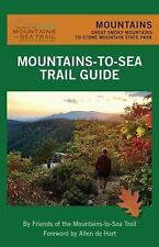 MOUNTAINS-TO-SEA TRAIL GUIDE - FRIENDS OF THE MOUNTAINS-TO-SEA TRAIL (COM)/ DE H