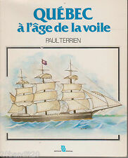 QUEBEC A L'AGE DE LA VOILE PAUL THERRIEN ASTICOU 1985
