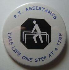 P.T. Assistants -Physical Therapist Asst. Unique Button