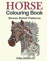 Horse Colouring Book: Stress Relief Colouring Book Patterns (PB) 9781530508303)