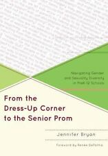 From the Dress-Up Corner to the Senior Prom: Navigating Gender and Sexuality Div
