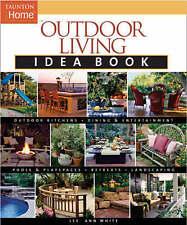 NEW Outdoor Living Idea Book (Taunton Home Idea Books) by Lee Anne White
