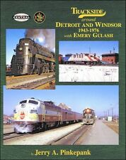Trackside around Detroit and Windsor 1943-1976 with Emery Gulash / Railroad