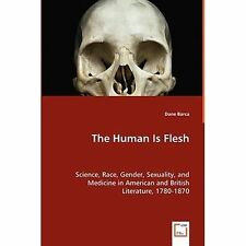 The Human Is Flesh by Dane Barca (2008, Paperback)