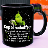 Grinch Cup Of Fuckoffee One Splash No One Cares Gift Black Coffee Mug