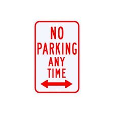 No Parking Anytime 2-Way Arrow Sign Municipal Grade D.O.T. Street Road R7-1RA5RK