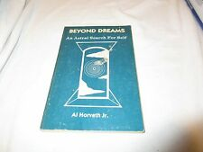 Beyond Dreams: An Astral Search For Self Book OOP Al Horvath Jr. Signed 1st Ed