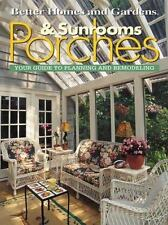 Porches & Sunrooms: Your Guide to Planning and Remodeling (Better Homes and Gar