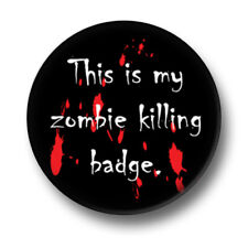 This Is My Zombie Killing Badge 1 Inch / 25mm Pin Button Badge The Dead Walking