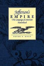 Jeffersonian America: Jefferson's Empire : The Language of American...