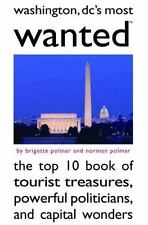 Washington DC's Most Wanted: The Top 10 Book of Tourist Treasures-ExLibrary