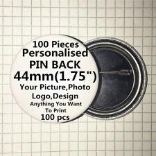 "100pc Custom Personalised PinBack Pin Button Badge pinback 1.75"" 44mm Metal Back"
