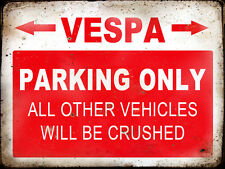 VESPA RESERVE PARKING ONLY,GARAGE,  GRUNGE, RUSTIC, VINTAGE METAL SIGN