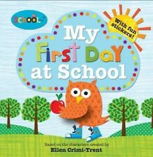 My First Day at School (Schoolies Storybooks), Very Good Books