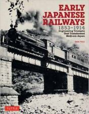 Early Japanese Railways, 1853-1914 : Engineering Triumphs That Transformed Meij…