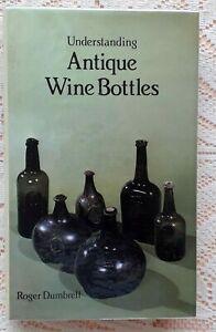 UNDERSTANDING ANTIQUE WINE BOTTLES BY ROGER DUMBRELL 1983 1ST EDITION