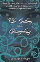 Tiernan, Cate, The Calling and Changeling, Very Good Book