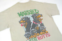 Vintage 90s Married With ROTTS T Shirt Single Stitch TOP DOG Rottweiler Mens M