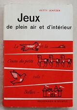 Jeux de Plein air et d'intérieur Ketty JENTZER éd Delachaux & Niestlé 1964 Scout