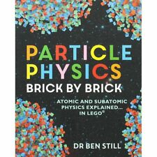 Particle Physics Brick by Brick by Dr. Ben Still Paperback lego educational book