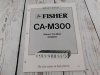 FISHER CA-M300  STEREO PRE-MAIN AMPLIFIER  SERVICE MANUAL w/wiring diagram