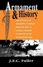Armament and History : The Influence of Armament on History from the Dawn of Cl…