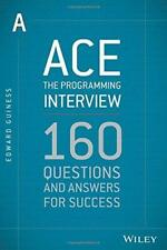 Ace the Programming Interview: 160 Questions and Answers for Success, Guiness, E
