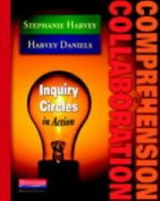 Comprehension and Collaboration : Inquiry Circles in Action by Stephanie Harvey