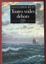 ALEXANDER KENT: TOUTES VOILES DEHORS. PHEBUS. 1993.