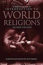 NEW A Study Companion to Introduction to World Religions by Beth Wright