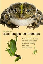 The Book of Frogs: A Life-Size Guide to Six Hundred Species from Around the Worl