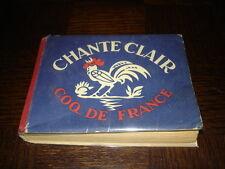CHANTE CLAIR COQ DE FRANCE - Chansonnier de la jeunesse paysanne - 1943 JAC