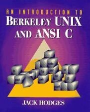 Introduction to Berkeley Unix and Ansi C : Principles and Practice 1/E by.