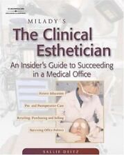 Milady's the Clinical Esthetician : An Insiders Guide to Succeeding in a Medical