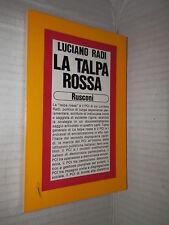 LA TALPA ROSSA Luciano Radi Rusconi 1979 Problemi attuali Prima edizione libro
