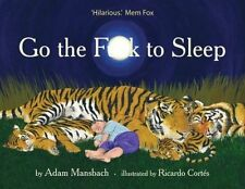 Go the F**k to Sleep by Adam Mansbach (Hardback, 2011)